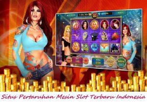 Situs Pertaruhan Mesin Slot Terbaru Indonesia